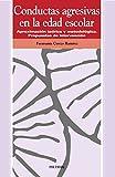 img - for Conductas agresivas en la edad escolar / Aggressive Behavior at School Age: Aproximacion Teorica Y Metodologica. Propuestas De Intervencion (Ojos Solares) (Spanish Edition) book / textbook / text book