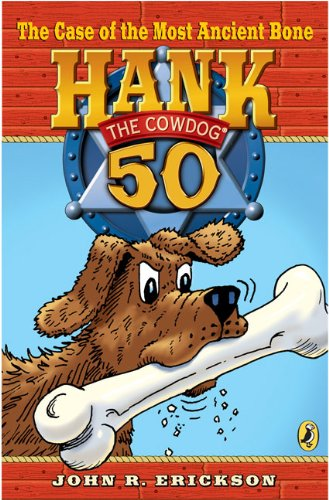Download The Case of the Most Ancient Bone #50 (Hank the Cowdog) PDF