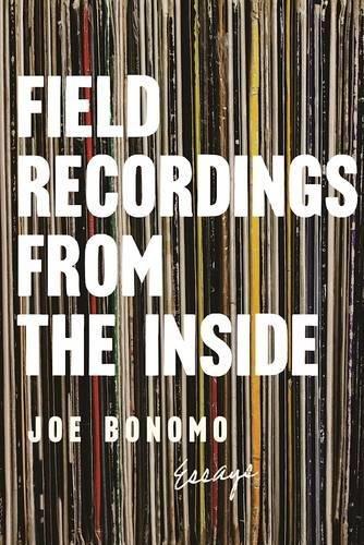 Field Blend - Field Recordings from the Inside: Essays
