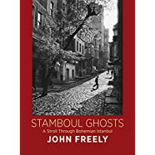 Stamboul Ghosts: A Stroll Through Bohemian Istanbul