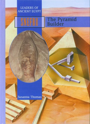 (Snefru: The Pyramid Builder (Ancient Leaders))