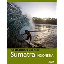 The Stormrider Surf Guide - Sumatra, Nias and the Mentawais (Stormrider Surf Guides)