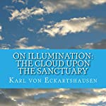 On Illumination: The Cloud upon the Sanctuary | Karl von Eckartshausen