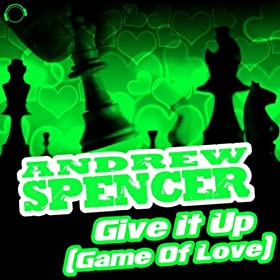 Andrew Spencer-Give It Up (Game Of Love) (Bonus Bundle)