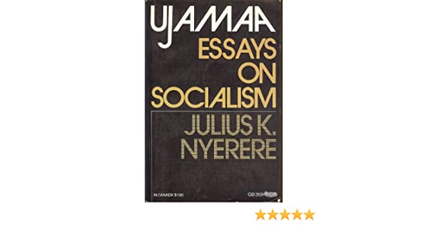 ujamaa essays on socialism julius k nyerere com books