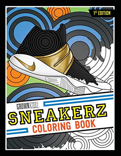 Sneakerz Coloring Book: Color some of the most popular sneakers ever made! 1
