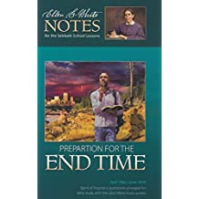 Preparation for the End Time : Ellen G. White Notes 2Q 2018