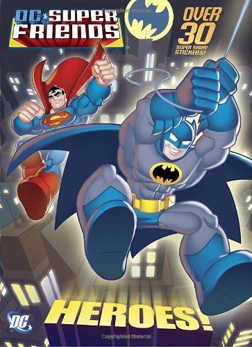 Heroes! (DC Super Friends) (Hologramatic Sticker Book) (Superhero Sticker Book)