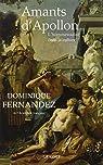 Amants d'Apollon: L'homosexualité dans la culture par Fernandez