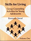 img - for Skills for Living: Group Counseling Activities for Young Adolescents by Rosemarie Smead Morganett (1990-02-15) book / textbook / text book