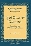 Amazon / Forgotten Books: Quality Gardens Specialties Iris, Delphinium, Pyrethrum Classic Reprint (Quality Gardens)