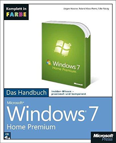 Microsoft Windows 7 Home Premium - Das Handbuch. Komplett in Farbe