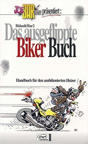 Joe Bar Team: Das ausgeflippte Biker-Buch