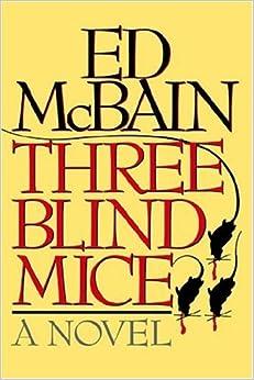 Three Blind Mice: A Novel