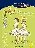 Sophie - Zickenkrieg in der Ballettschule: Ein Ballett-Roman für Mädchen (Lesezug)