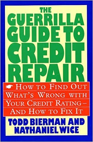 Book The Guerrilla Guide to Credit Repair: How to Find out What's Wrong with Your Credit Rating and How to Fix It by Todd Bierman (1994-02-15)
