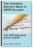 The Complete Starter's Book to CPAP Success :: Over 1000 sleep apnea patients helped!!