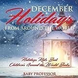 December Holidays from around the World - Holidays Kids Book   Children's Around the World Books
