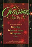 The Christmas Script Book: Short, Easy Drama for Worship, Sermon Set-up, Programs & More (Lillenas Drama)
