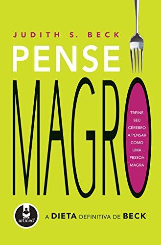 Pense Magro: A Dieta Definitiva de Beck