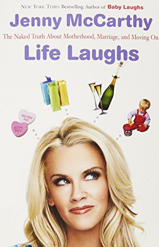 Life Laughs  The Naked Truth About Motherhood  Marriage  And Moving On