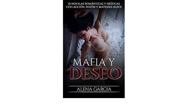 Mafia y Deseo: 10 Novelas Románticas y Eróticas con Acción, Pasión y Mafiosos Rusos (Colección de Romance y Erótica) eBook: Alena Garcia: Amazon.es: Tienda ...