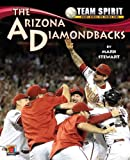 The Arizona Diamondbacks, Mark Stewart, 159953472X