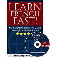 French: Learn French FAST!: The Complete Beginner's Crash Course for Learning the French Language (Audio Included)