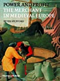 img - for Power and Profit: The Merchant in Medieval Europe by Peter Spufford (2003-04-03) book / textbook / text book