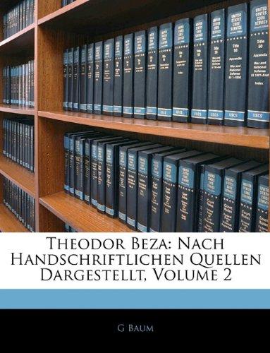 Download Theodor Beza: Nach Handschriftlichen Quellen Dargestellt, Volume 2 (German Edition) ebook