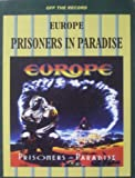 img - for Europe Prisoners in Paradise: Off the Record book / textbook / text book