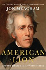 American Lion: Andrew Jackson in the White House Kindle Edition