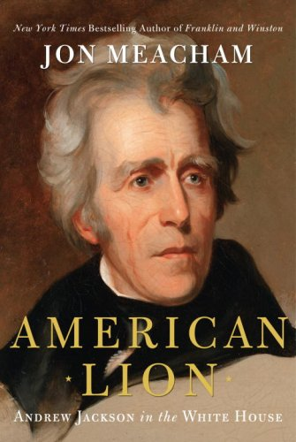 American Lion: Andrew Jackson in the White House cover