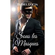 Sous les Masques (French Edition)