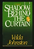 Shadow Behind the Curtain, Velda Johnston, 0396085377