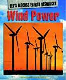 Wind Power, Richard Spilsbury and Louise Spilsbury, 1448852641