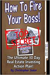How to fire your boss! the ultimate 30 day real estate