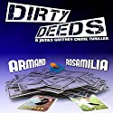 Dirty Deeds Audiobook by Armand Rosamilia Narrated by Jack de Golia