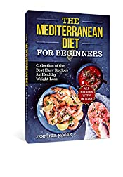 The Mediterranean Diet for Beginners. Collection of the best easy recipes for healthy weight loss.: The Complete Guide with 100 Easy Delicious Recipes. 14-Day Diet Meal Plan for Healthy Loss Weight.
