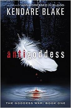 The Goddess War: Antigoddess: Book 1