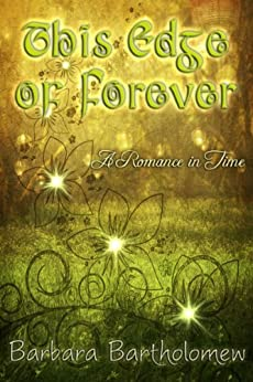 This Edge of Forever: A Romance in Time (English Edition) de [Bartholomew, Barbara]