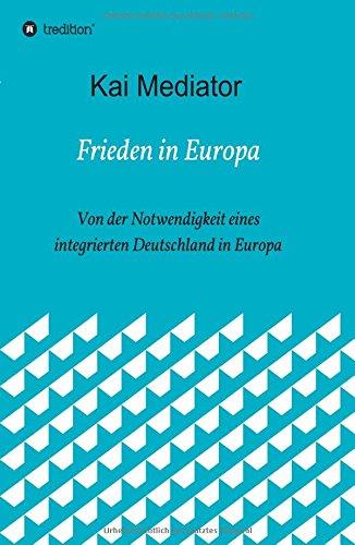 frieden-in-europa-von-der-notwendigkeit-eines-integrierten-deutschland-in-europa