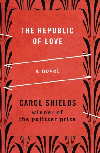 The Republic of Love: A Novel (Shields Carol)