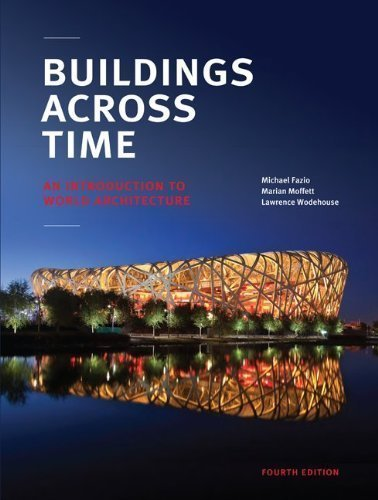Buildings across Time: An Introduction to World Architecture 4th (fourth) Edition by Fazio, Michael, Moffett, Marian, Wodehouse, Lawrence published by McGraw-Hill Humanities/Social Sciences/Languages (2012) (Buildings Across Time Fazio compare prices)