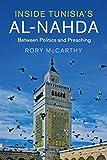 Inside Tunisia s al-Nahda: Between Politics and Preaching (Cambridge Middle East Studies)