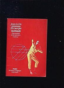 Paperback El cuerpo hablado / the Body Spoken (Spanish Edition) [Spanish] Book