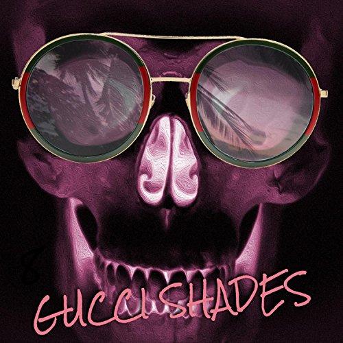 Gucci Shades [Explicit] ()