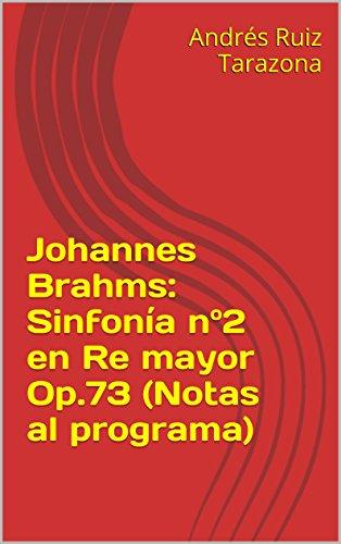 Descargar Libro Johannes Brahms: Sinfonía Nº2 En Re Mayor Op.73 Andrés Ruiz Tarazona