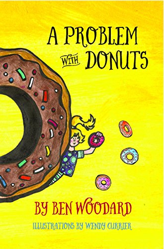 Book: A Problem With Donuts by Ben Woodard