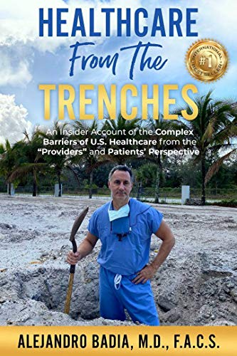 Healthcare From The Trenches: An Insider Account of